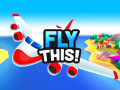 Hry Fly THIS!
