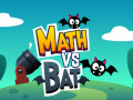 Hry Math vs Bat