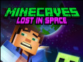 Hry Minecaves Lost in Space